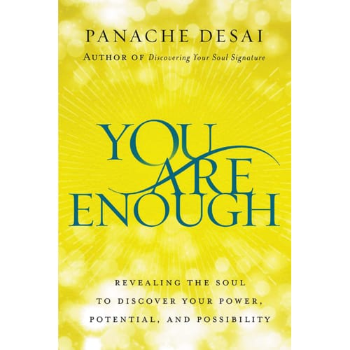 You Are Enough by Panache Desai