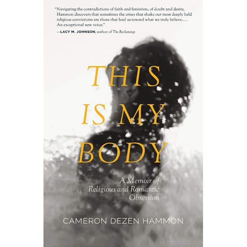 This Is My Body by Cameron Dezen Hammon