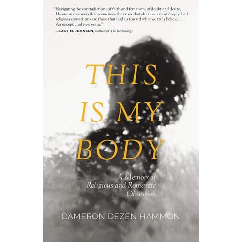 This Is My Body by Cameron Dezen Hammon
