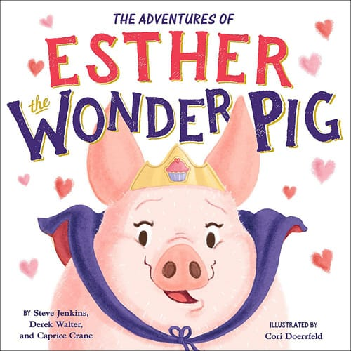 Esther the Wonder Pig by Steve Jenkins & Derek Walter