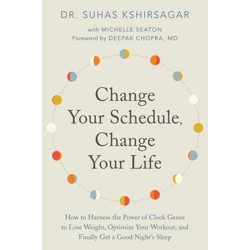 Change Your Schedule, Change Your Life by Suhas Kshirsagar
