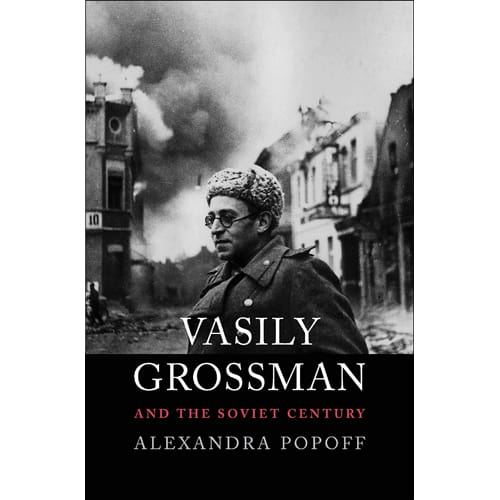 Vasily Grossman and the Soviet Century by Alexandra Popoff