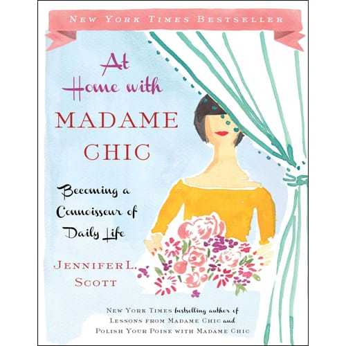 At Home with Madame Chic by Jennifer Scott