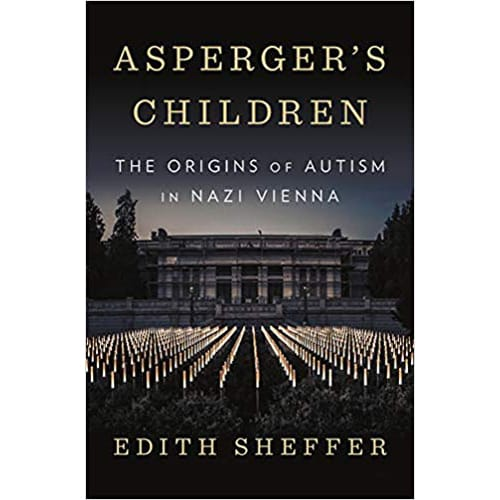 Asperger's Children by Edith Sheffer
