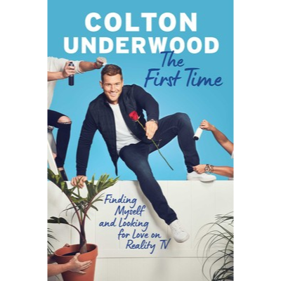 The First Time by Colton Underwood