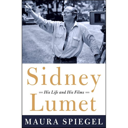 SIDNEY LUMET: His Life and His Films by Maura Spiegel